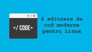 4 editoare de cod moderne pentru Linux 800X450